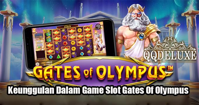 Keunggulan Dalam Game Slot Gates Of Olympus