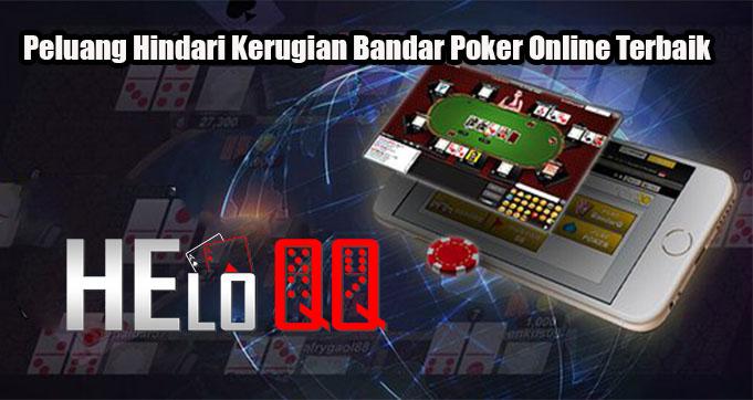 Peluang Hindari Kerugian Bandar Poker Online Terbaik