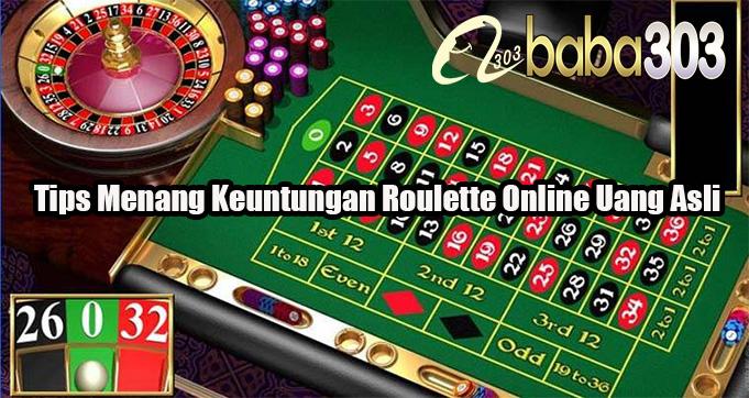 Tips Menang Keuntungan Roulette Online Uang Asli